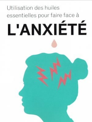 Livret sur l'usage des huiles pour l'anxiété